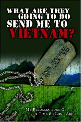 What are they going to do, send me to Vietnam? by Jack Stoddard