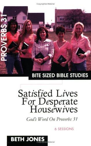 Satisfied Lives for Desperate Housewives by Beth Jones