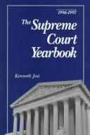 The Supreme Court Yearbook 1996-1997 (Supreme Court Yearbook) by Kenneth Jost