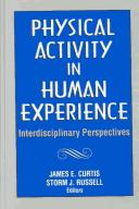 Physical activity in human experience by James E. Curtis