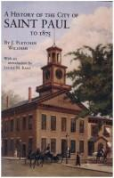 A history of the city of Saint Paul to 1875 by J. Fletcher Williams