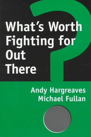 What's worth fighting for out there? by Andy Hargreaves