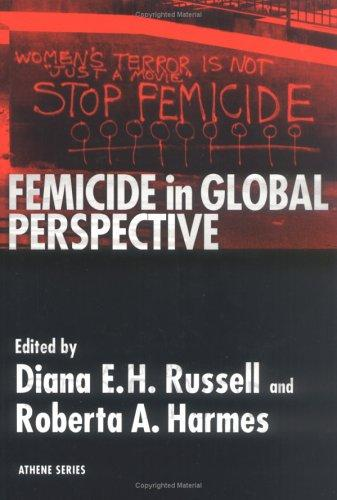 Femicide in Global Perspective by Roberta A. Harmes