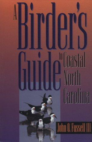 A birder's guide to coastal North Carolina by John O. Fussell