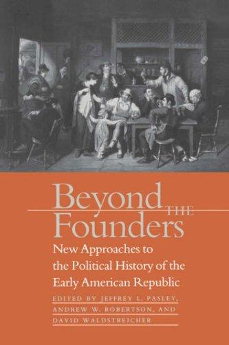 Beyond the Founders by Jeffrey L. Pasley