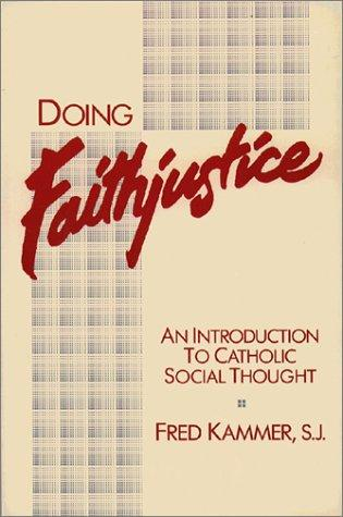 Doing faithjustice by Fred Kammer