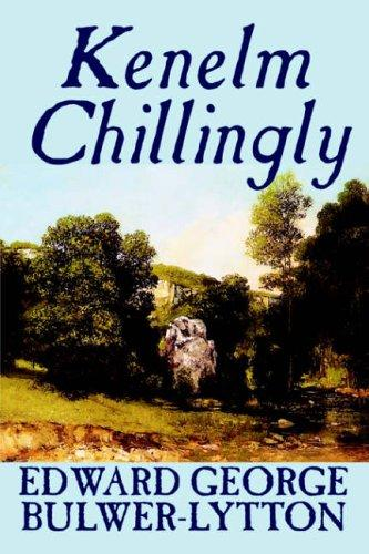 Kenelm Chillingly by Edward Bulwer Lytton