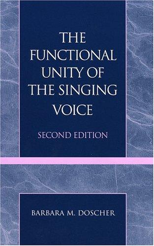 The functional unity of the singing voice by Barbara M. Doscher