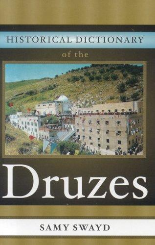 Historical dictionary of the Druzes by Samy S. Swayd