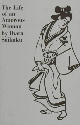 The life of an amorous woman by Ihara, Saikaku