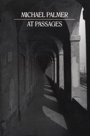 At passages by Michael Palmer