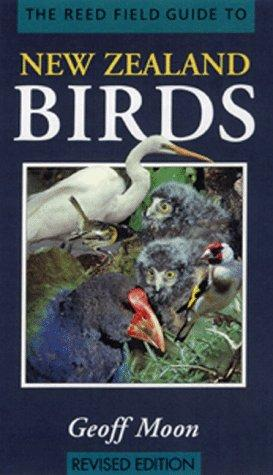 The Reed Field Guide to New Zealand Birds by Geoff Moon
