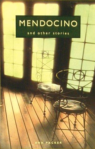 Mendocino and other stories by Ann Packer