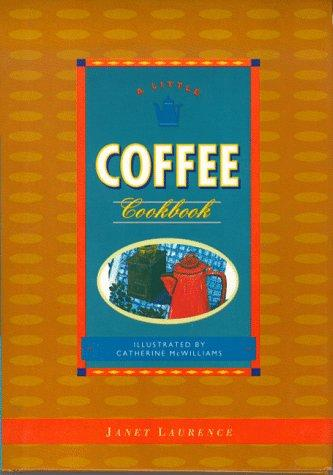 Little Coffee Cookbook 95 (Little Cookbook) by Janet Laurence