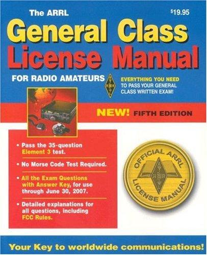 The Arrl General Class License Manual (Arrl General Class License Manual for the Radio Amateur) by Arrl