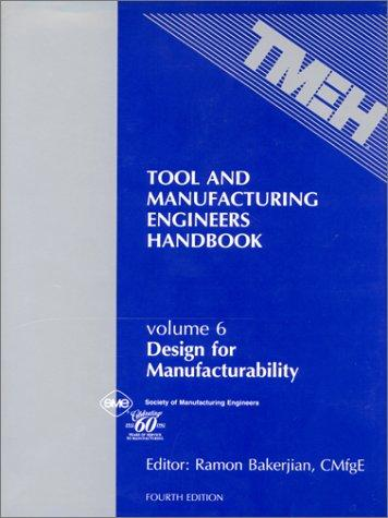 Image 0 of Tool and Manufacturing Engineers Handbook (Vol 6: Design for Manufacturability)