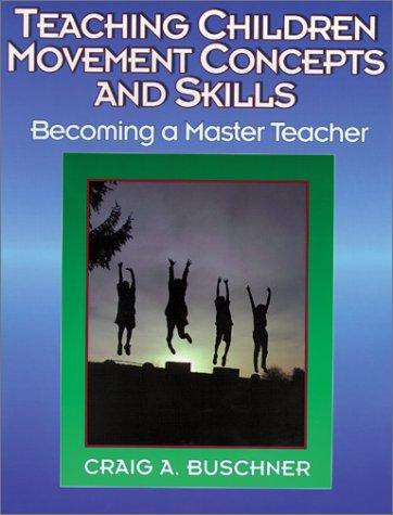Teaching children movement concepts and skills by Craig A. Buschner