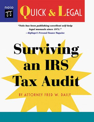 Surviving an IRS tax audit by Frederick W. Daily