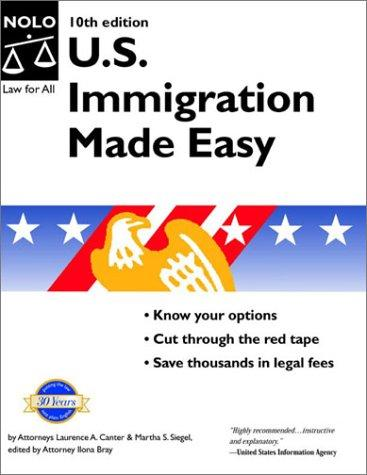 U.S. Immigration Made Easy (U S Immigration Made Easy) by Laurence A. Canter, Martha S. Siegel