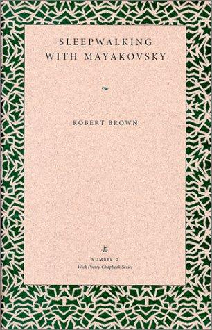 Sleepwalking with Mayakovsky by Brown, Robert