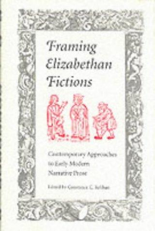 Framing Elizabethan Fictions by Constance Caroline Relihan
