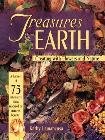 Treasures from the earth by Kathy Lamancusa