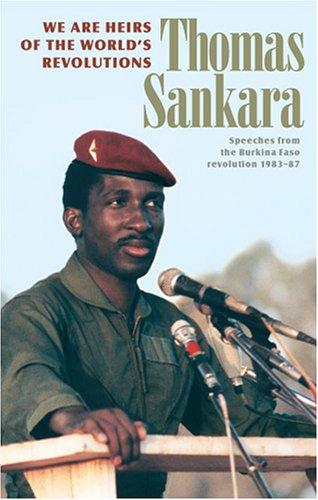 We are heirs of the world's revolutions by Thomas Sankara