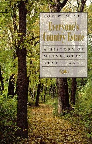 Image 0 of Everyone's Country Estate -  A History Of Minnesota's State Parks