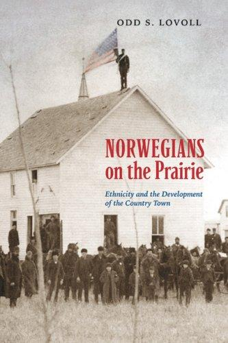 Image 0 of Norwegians on the Prairie: Ethnicity and the Development of the Country Town