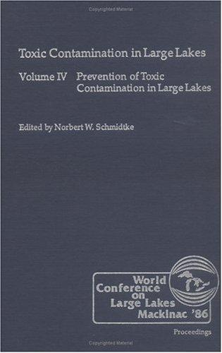 Prevention of toxic contamination in large lakes by World Conference on Large Lakes (1986 Mackinac Island, Mich.)