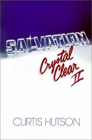 Salvation crystal clear II by Curtis Hutson