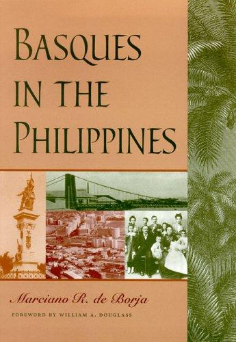 Basques In The Philippines by Marciano R. De Borja