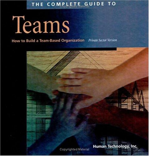 The Complete Guide to Teams by Inc. Human Technology
