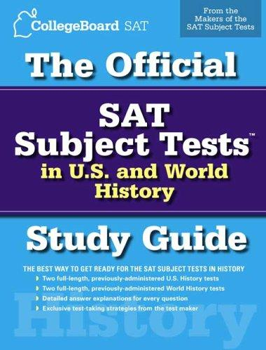 The Official SAT Subject Tests in U.S. & World History Study Guide (Official Sat Subject Tests in U.S. History and World History) by College Board