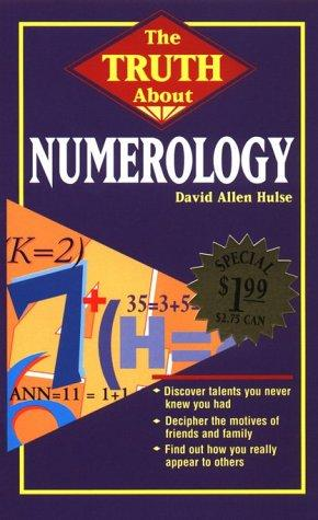 Truth About Numerology by David Allen Hulse
