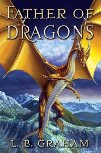 Father of dragons by Graham, L. B.