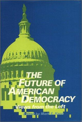The Future of American Democracy by Mark E. Kann