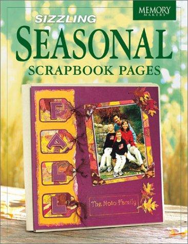 Sizzling Seasonal Scrapbook Pages (Memory Makers) by Memory Makers