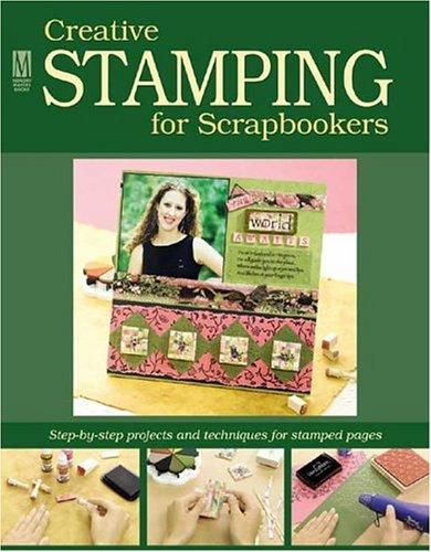 Creative Stamping For Scrapbookers by Lydia Rueger