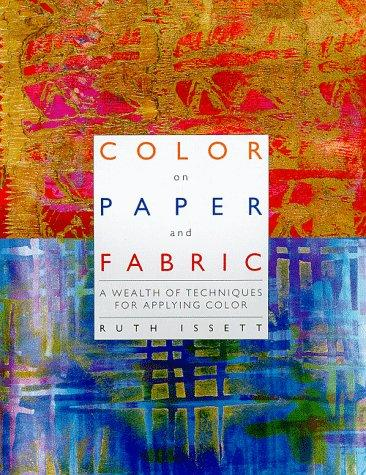 Color on Paper and Fabric by Ruth Issett