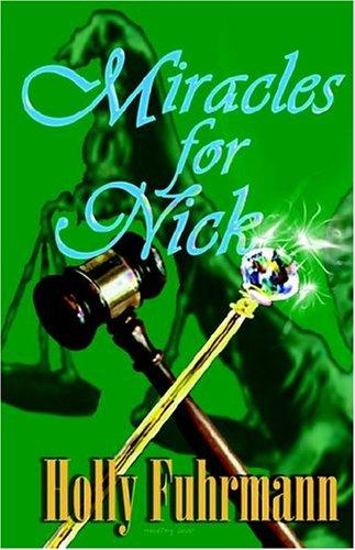 Miracles for Nick by Holly Fuhrmann