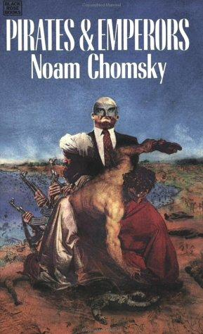 Pirates & Emperors by Noam Chomsky