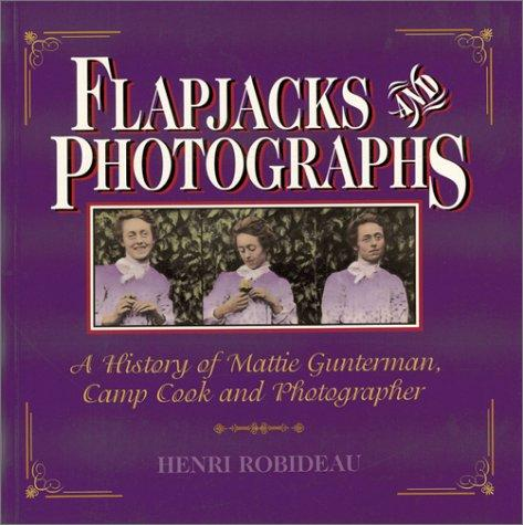 Flapjacks and Photographs by Henri Robideau