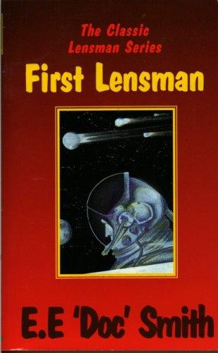 First Lensman (Classic Lensman, Bk. 2) by Frederick E. Smith