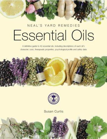 Essential Oils (Neal's Yard Remedies) by Susan Curtis