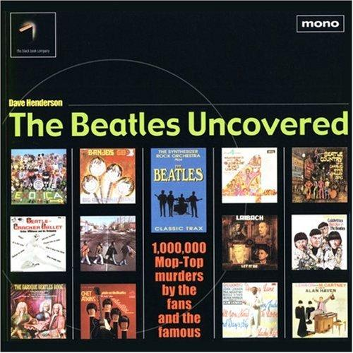 The Beatles Uncovered by Dave Henderson