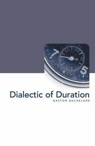The dialectic of duration by Gaston Bachelard