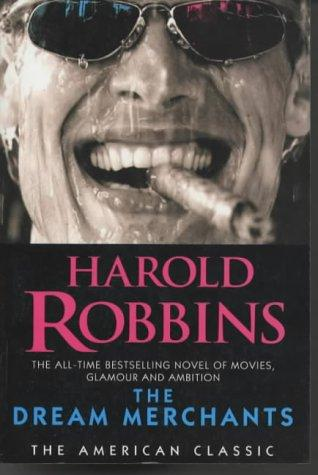 The Dream Merchants (American Classic) by Harold Robbins