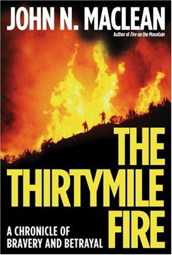 The Thirtymile Fire by John N. Maclean