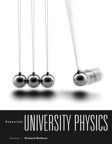 Essential University Physics (MasteringPhysics Series) by Richard Wolfson